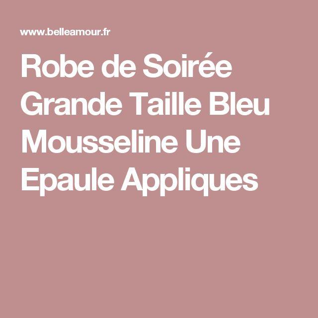 Robe de Soirée Grande Taille Bleu Mousseline Une Epaule Appliques