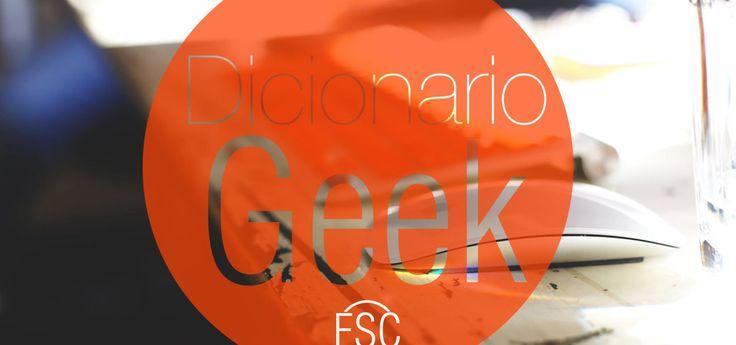 Diccionario Geek