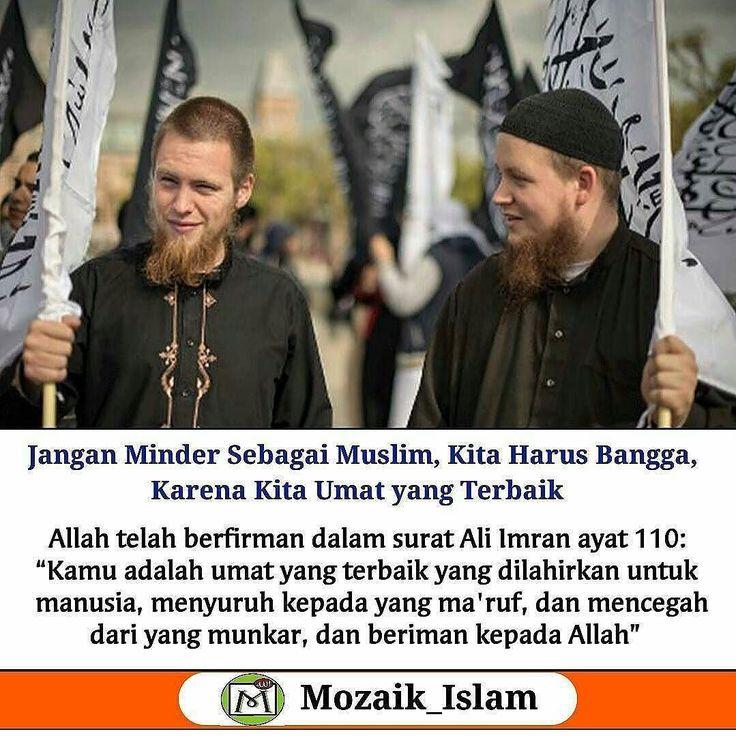 Jangan Minder Sebagai Muslim Kita Harus Bangga Menjadi Seorang Muslim . Tidak ada alasan minder untuk kita sebagai muslim. Kebanggan kita sebagai muslim bukan cuman isapan jempol mestinya kita teruskan dgn bersyukur kita dilahirkan dan tetap dlm keadaan muslim sampai sekarang. Berikut ini bukti nyata kalau kita harus bangga dan bersyukur sebagai muslim. . Pertama: Islam sebagai Agama Sempurna. Allah SWT berfirman: Pada hari ini telah Kusempurnakan untuk kamu agamamu dan telah Ku-cukupkan…