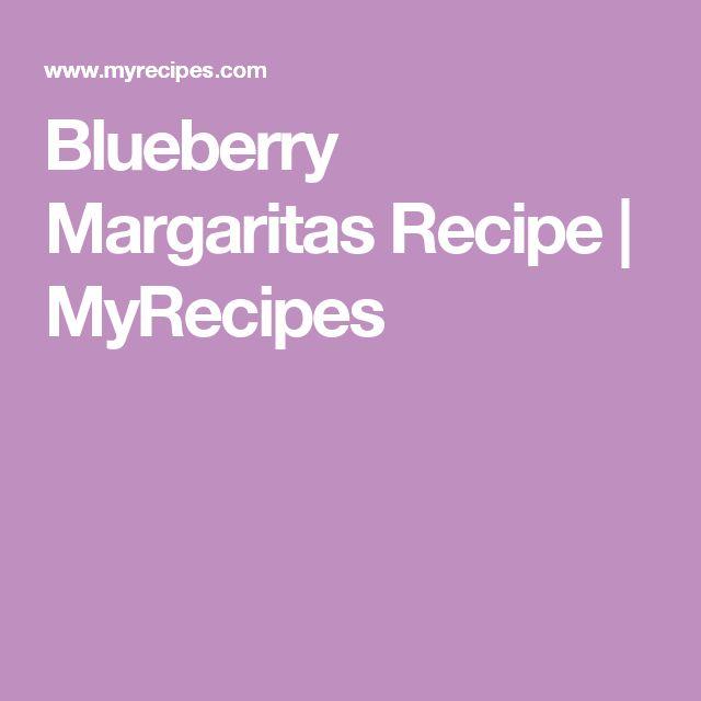 Blueberry Margaritas Recipe | MyRecipes