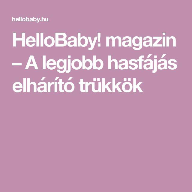 HelloBaby! magazin – A legjobb hasfájás elhárító trükkök