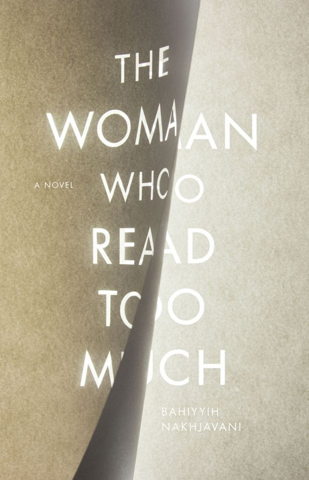 The Woman Who Read Too Much by Bahiyyih Nakhjavani; design by Anne Jordan (Stanford University Press / April 2015)