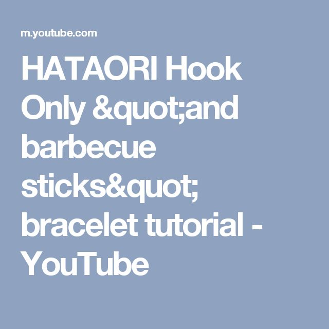 "HATAORI Hook Only ""and barbecue sticks"" bracelet tutorial - YouTube"