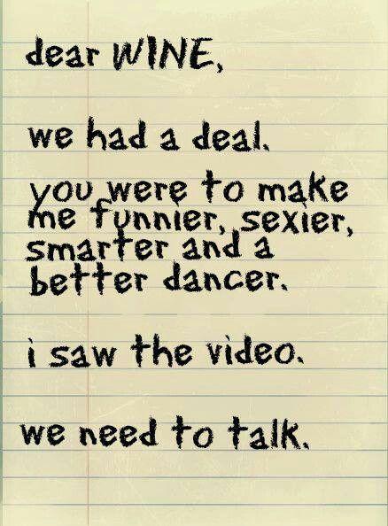 Dear wine...we need to talk