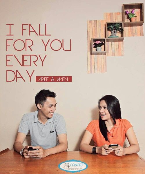 I Fall For You Everyday.. now open Concept Photography an extra ordinary photo specialist. get in touch fahmi 087779779741 and visit our website www.concept-photo.net