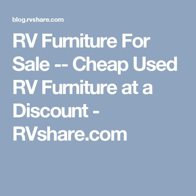 RV Furniture For Sale -­ Cheap Used RV Furniture at a Discount - RVshare.com