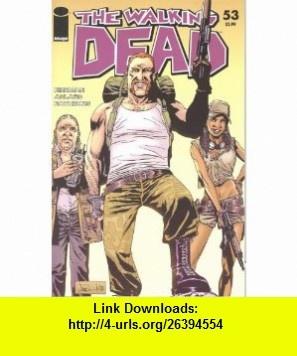 Walking Dead #53 Robert Kirkman, Charlie Adlard ,   ,  , ASIN: B001HC6XEC , tutorials , pdf , ebook , torrent , downloads , rapidshare , filesonic , hotfile , megaupload , fileserve