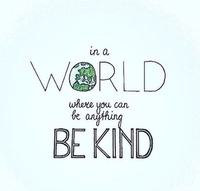"In a world where you can be anything, be kind"" quote #kindness ..."