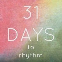 Celebrate the Rhythm of Life: When Less is More :: 31 Days to Rhythm