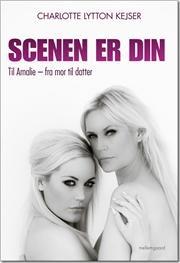 Scenen er din af Charlotte Lytton Kejser, Thomas Wivel, ISBN 9788792975089