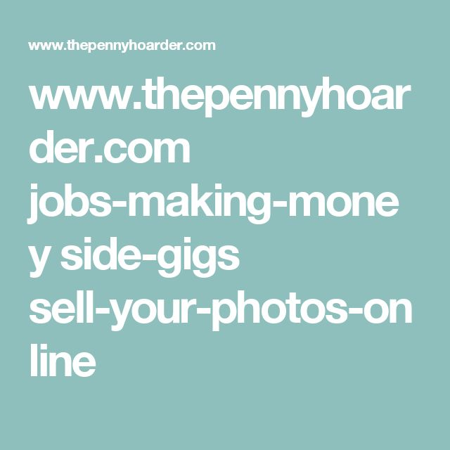 www.thepennyhoarder.com jobs-making-money side-gigs sell-your-photos-online