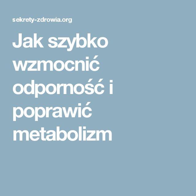 Jak szybko wzmocnić odporność i poprawić metabolizm