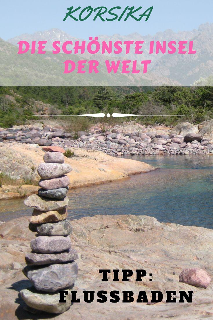 REisetipp Korsika: Die schönste Insel der Welt, mein Tipp: Flussbaden ein geniales Erlebnis.