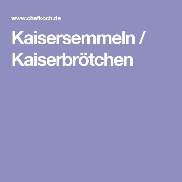 Kaisersemmeln / Kaiserbrötchen