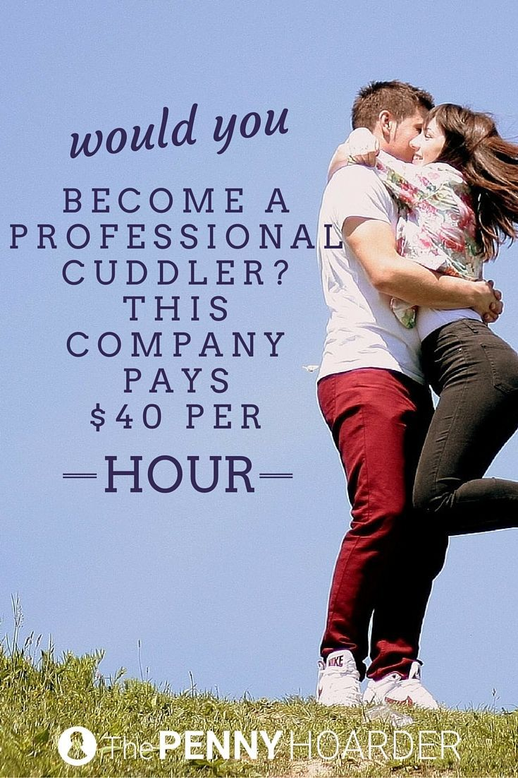 Ever thought about becoming a professional cuddler? Now might be your chance. The Snuggle Buddies is hiring a professional snuggler -- and you could make $40/hour. - The Penny Hoarder http://www.thepennyhoarder.com/how-to-be-a-professional-cuddler-this-companys-hiring/