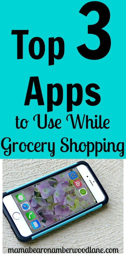 Top 3 Apps to Use While Grocery Shopping - Mama Bear