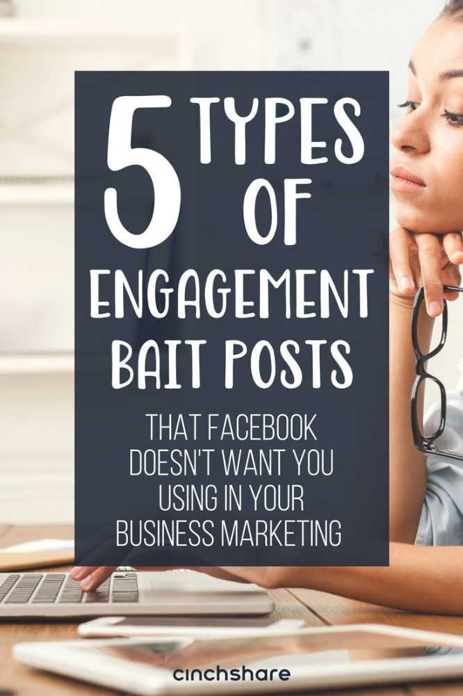 Facebook is now demoting posts (and pages) that include engagement bait as those posts go against one of Facebook's key News Feed values — authenticity. Read on to see what those five types of posts are so that you can stop using them! Which post type have you seen the most in your News Feed?