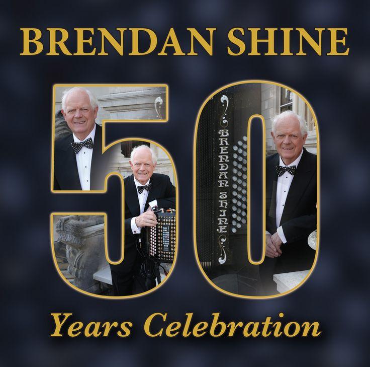 BRENDAN SHINE 50TH ANNIVERSARY Sunday June 14 2015