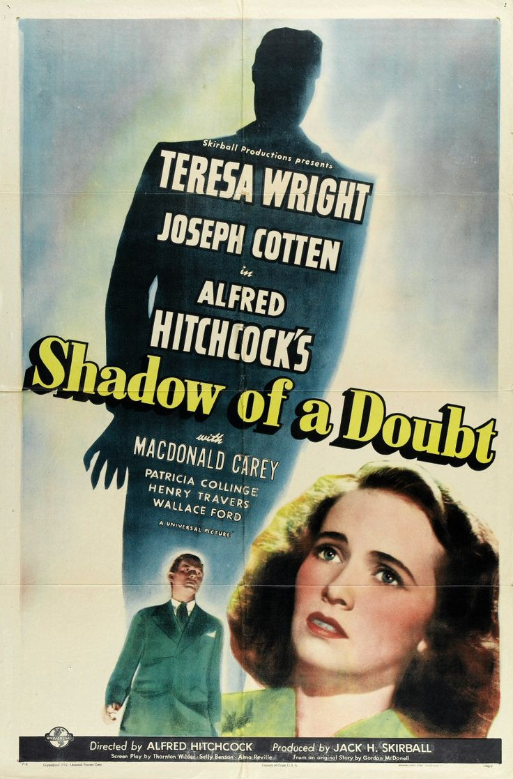 Shadow of a Doubt (1943) Mr. Hitchcock's favorite of all the movies he made. ( oddly my favorite of his films too. )