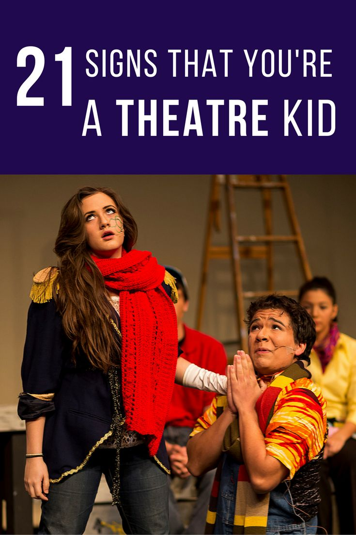 If you do these things, you must be a theatre kid...