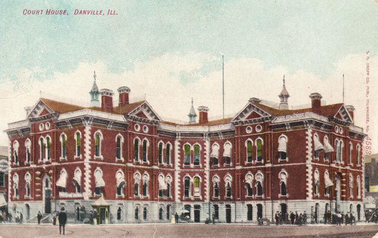 Court House, Danville, Ill. Danville illinois, County