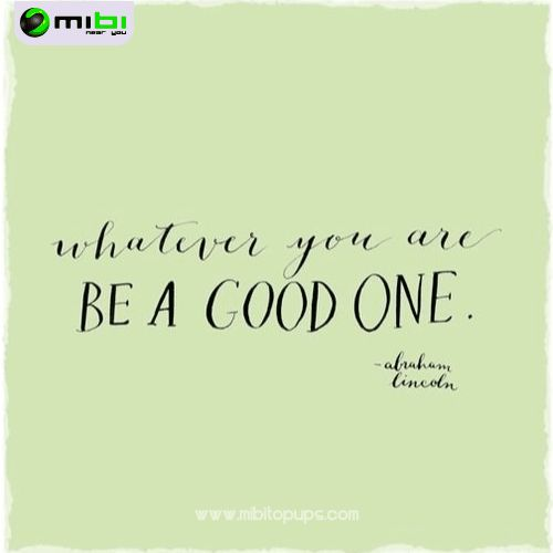 Be a good one...  In Mibi, we want you to smile, we want to motivate you to get everything that you want and doing your life more easy Know us! www.mibitopups.com Mibi, Near you!
