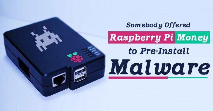 ProDefence Ltd Somebody Offered Money to Raspberry Pi Foundation for Pre-Installing Malware