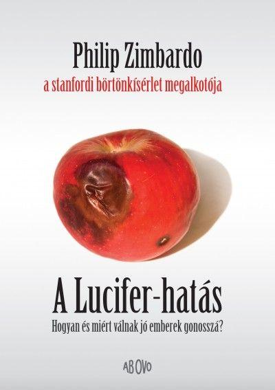 Philip Zimbardo - A Lucifer-hatás
