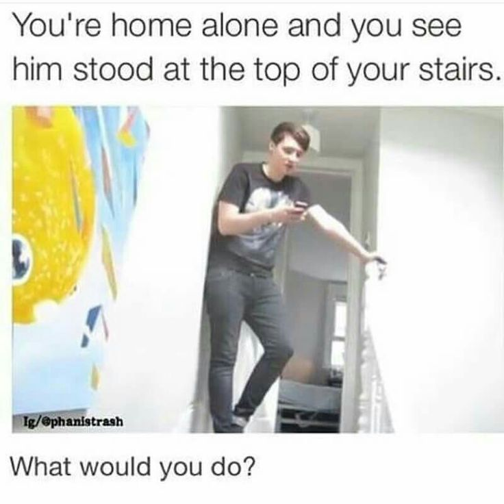 Probably freak out/cry and then ask what he's doing in my house and if he wants some tea. Also where Phil is.