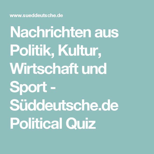 Nachrichten aus Politik, Kultur, Wirtschaft und Sport - Süddeutsche.de Political Quiz