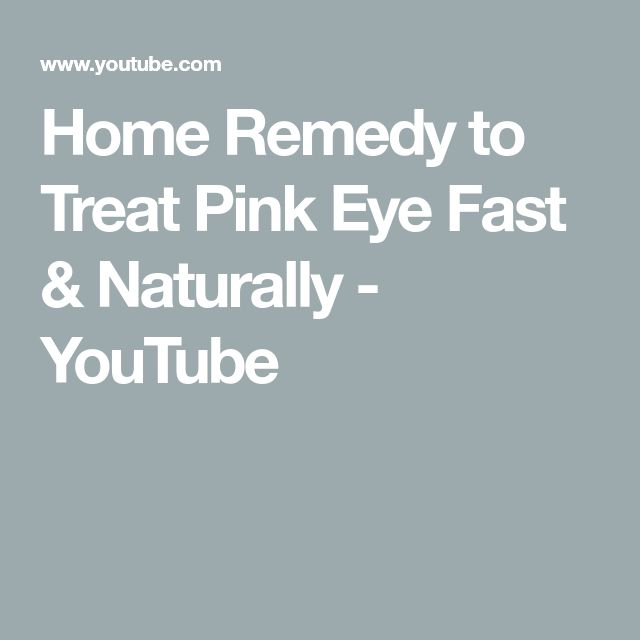 Home Remedy to Treat Pink Eye Fast & Naturally - YouTube