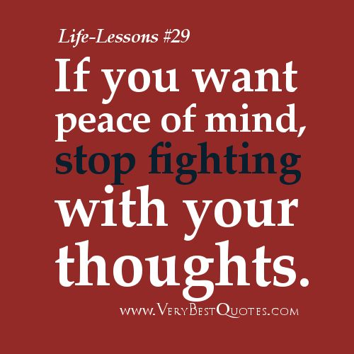 Lesson Quote Inspirational Poems About Life | Life Lesson Quotes - If you want peace of mind, stop fighting with ...