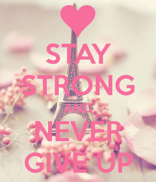 STAY STRONG AND NEVER GIVE UP - KEEP CALM AND CARRY ON Image Generator - brought to you by the Ministry of Information