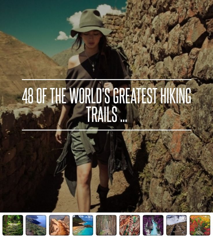 48 of the World's #Greatest Hiking Trails ... → #Travel #Trails