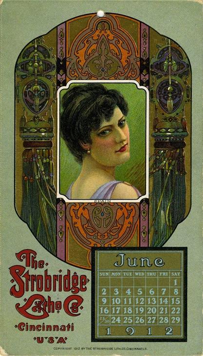 June, 1912, from the Strobridge Calendar Card Samples, 1899-1912: http://virtuallibrary.cincinnatilibrary.org/VirtualLibrary/vl_OldRare.aspx?ResID=1199
