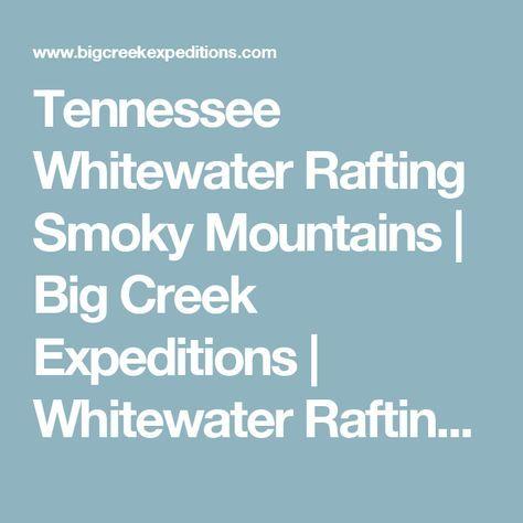 Tennessee Whitewater Rafting Smoky Mountains Big Creek Expeditions Whitewater Rafting Tennessee Gatlinburg Smoky Mountains
