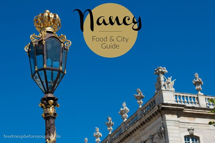 Nancy Food & City Guide Laterne Place Stanislas Feed me up before you go-go