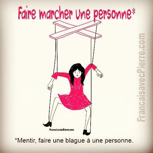 Expression française : Faire marcher une personne…