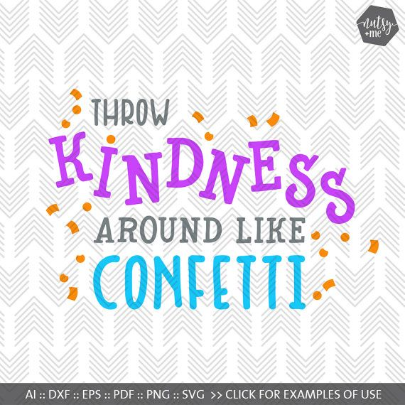 Svg Files for Cricut  Throw Kindness Around Like by nutsyandme