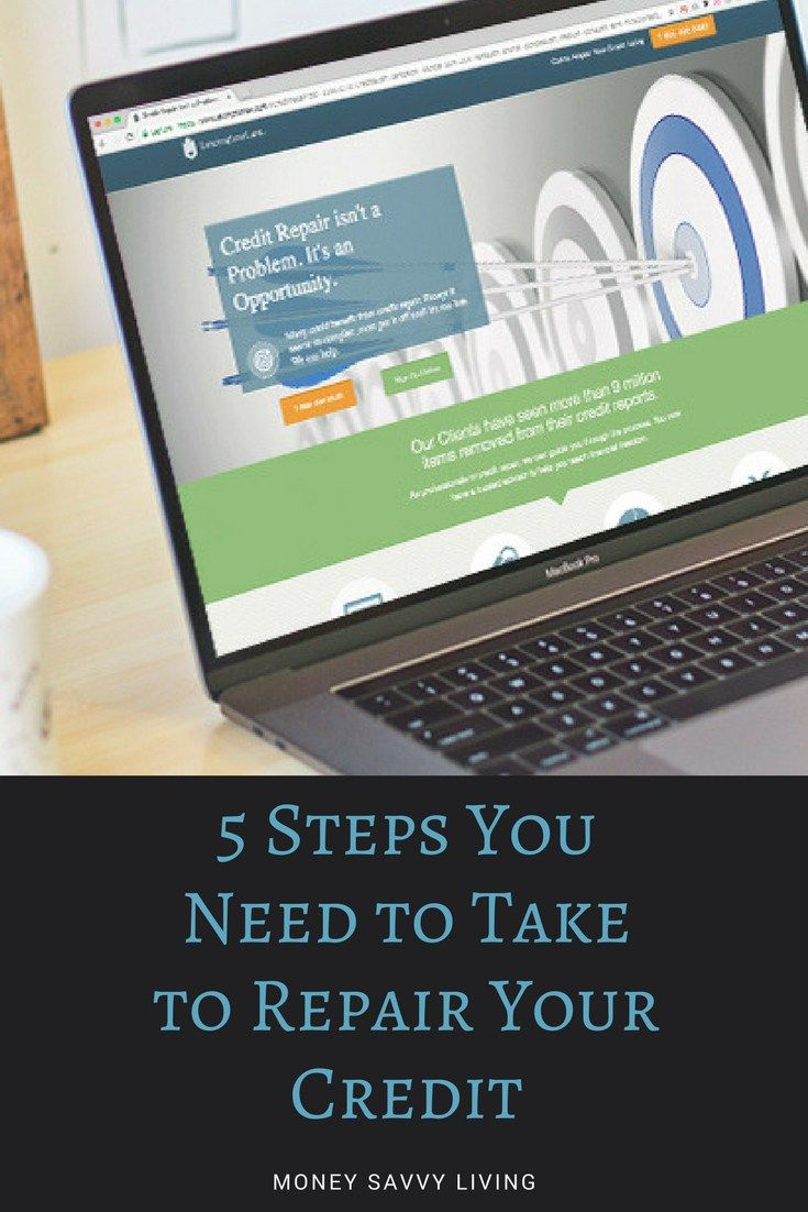 5 Steps You Need To Take To Repair Your Credit Improve Your