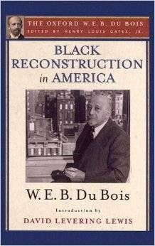 Black Reconstruction: A history of the part which Black Folk played in the attempt to reconstruct Democracy in America, 1860-1880    Books – Workers World