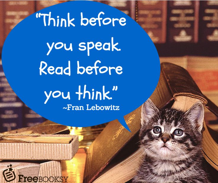 Think before you speak, read before you think Fran
