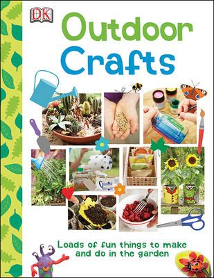 Outdoor crafts: Loads of fun things to make and do in the garden