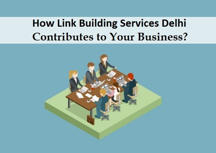 How #Link_Building Services #Delhi Contributes to Your Business?