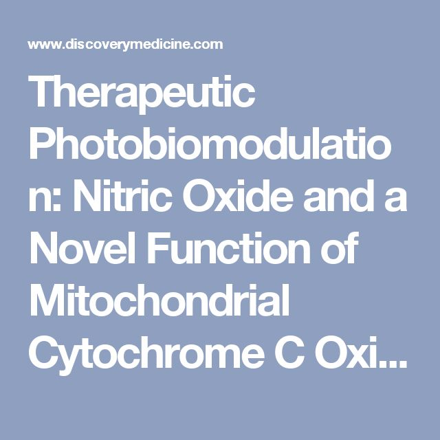 Therapeutic Photobiomodulation: Nitric Oxide and a Novel Function of Mitochondrial Cytochrome C Oxidase - Robert O Poyton - Discovery Medicine