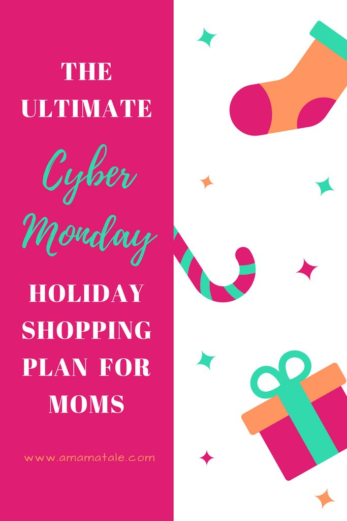 The Ultimate Cyber Monday Plan for Moms! Click here to read about how to save time and money this holiday season! www.amamatale.com