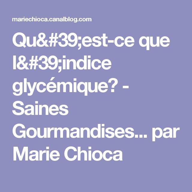 Qu'est-ce que l'indice glycémique? - Saines Gourmandises... par Marie Chioca