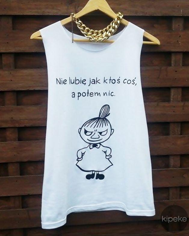 NIE LUBIĘ JAK KTOŚ COŚ A POTEM NIC... + MAŁA MI - Kipeke - Koszulki z napisami