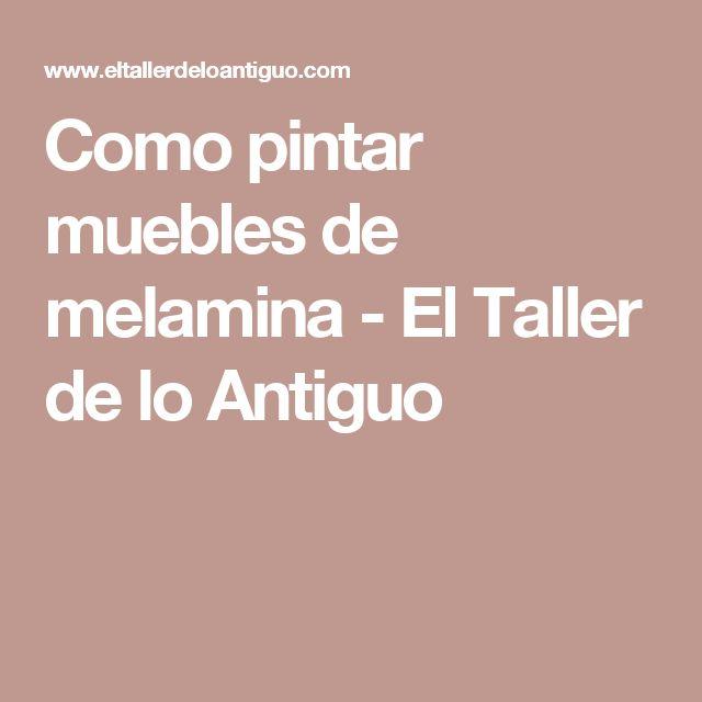 Como pintar muebles de melamina - El Taller de lo Antiguo