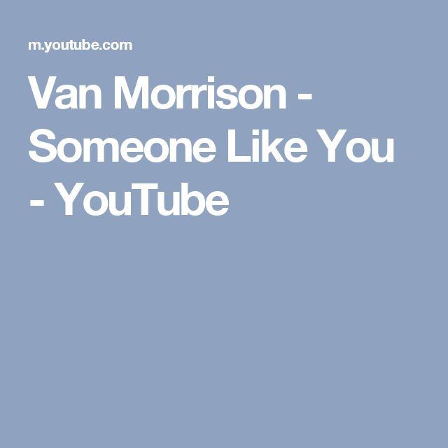 Van Morrison - Someone Like You - YouTube